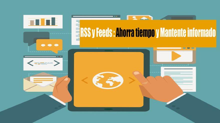 RSS y Feeds Ahorra tiempo y Mantente informado-01